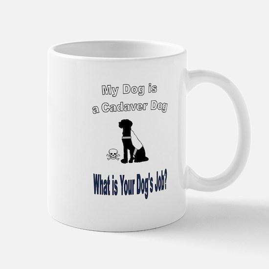 I'm a cadaver dog Mugs