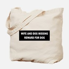 Wife & Dog Missing... Tote Bag