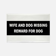 Wife & Dog Missing... Rectangle Magnet