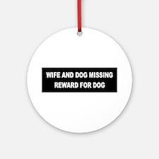 Wife & Dog Missing... Keepsake (Round)