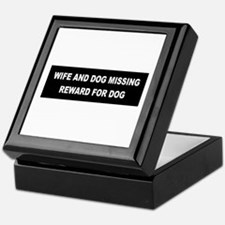 Wife & Dog Missing... Keepsake Box