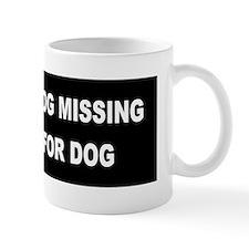 Wife & Dog Missing... Mug
