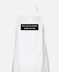 Wife & Dog Missing... BBQ Apron