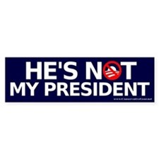 He's Not My President Bumper Bumper Sticker
