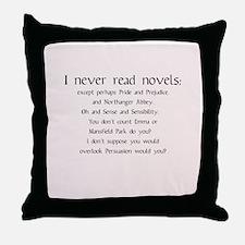 I Never Read Novels Throw Pillow