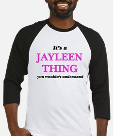 It's a Jayleen thing, you woul Baseball Jersey