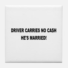 Driver Carries No Cash - He's Married! Tile Coaste