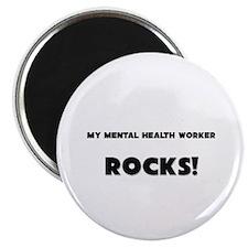 MY Mental Health Worker ROCKS! Magnet