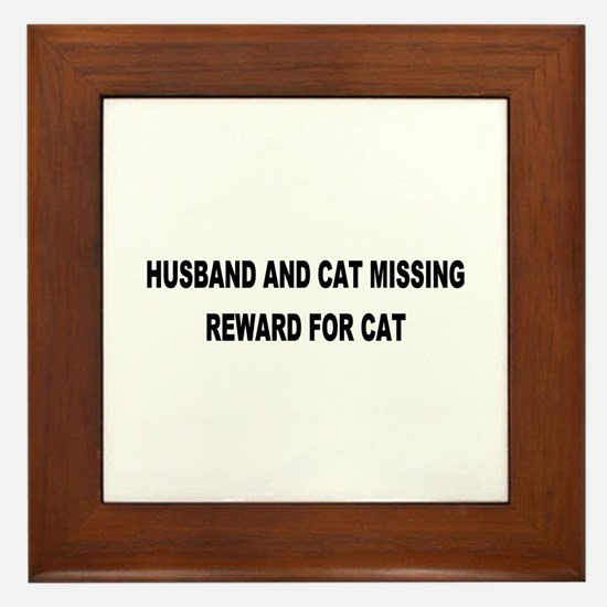 Husband & Cat Missing... Framed Tile