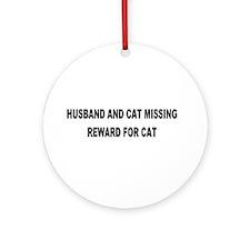 Husband & Cat Missing... Keepsake (Round)