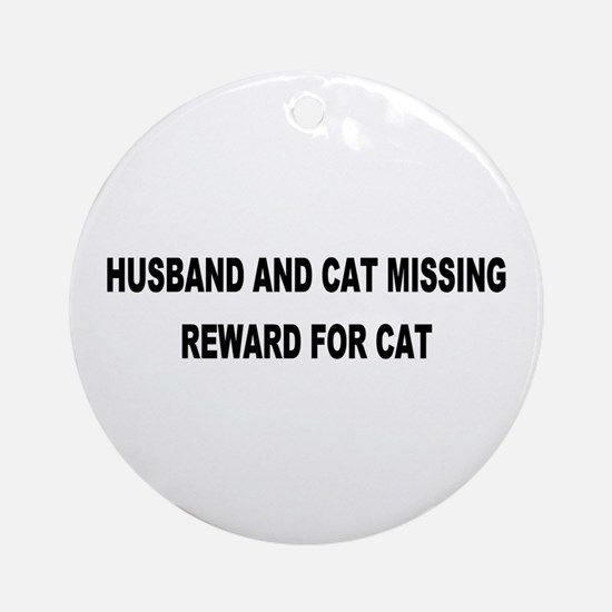 Husband & Cat Missing... Keepsake (Round)