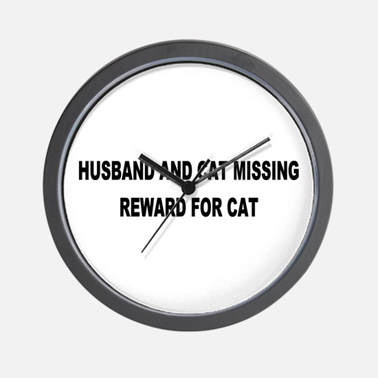Husband & Cat Missing... Wall Clock