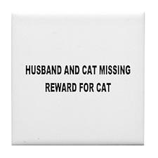 Husband & Cat Missing... Tile Coaster