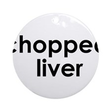 Chopped Liver Ornament (Round)
