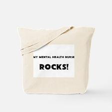 MY Mental Health Nurse ROCKS! Tote Bag