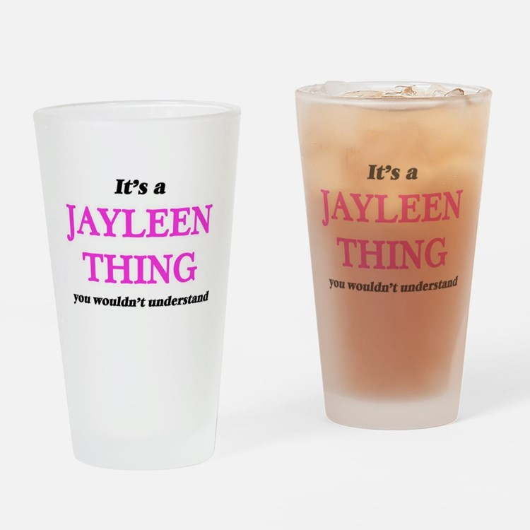 It's a Jayleen thing, you would Drinking Glass