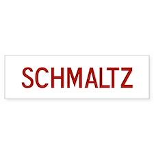 Schmaltz Bumper Bumper Sticker