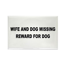 Wife & Dog Missing... Rectangle Magnet