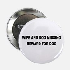 Wife & Dog Missing... Button