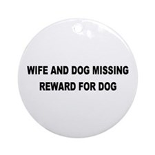 Wife & Dog Missing... Keepsake (Round)