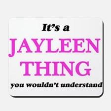 It's a Jayleen thing, you wouldn&#39 Mousepad