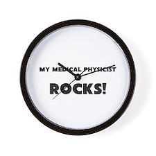 MY Medical Physicist ROCKS! Wall Clock