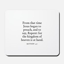 MATTHEW  4:17 Mousepad