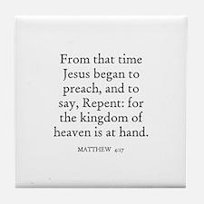 MATTHEW  4:17 Tile Coaster