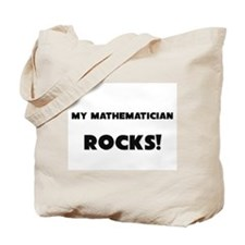 MY Mathematician ROCKS! Tote Bag