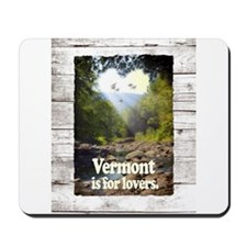 Vermont is for Lovers Mousepad