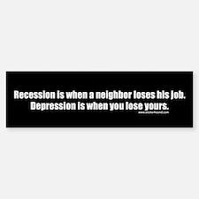 Recession-Depression Job Bumper Bumper Bumper Sticker