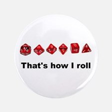 """That's How I Roll 3.5"""" Button"""