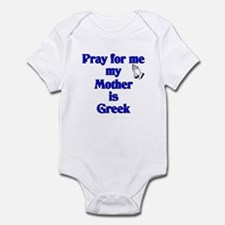 Pray for me my Mother is Greek Infant Bodysuit