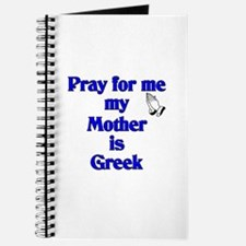 Pray for me my Mother is Greek Journal