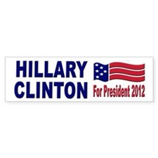 Hillary Clinton for President 2012 Bumper Sticker