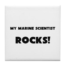 MY Marine Scientist ROCKS! Tile Coaster