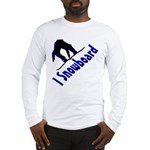 I Snowboard Long Sleeve T-Shirt