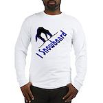 I Snowboard Long Sleeve T-Shirt