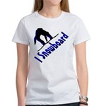 I Snowboard Women's T-Shirt