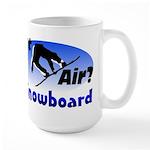 I Snowboard Large Mug
