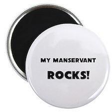 MY Manservant ROCKS! Magnet