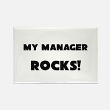 MY Manager ROCKS! Rectangle Magnet