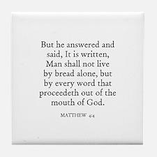 MATTHEW  4:4 Tile Coaster
