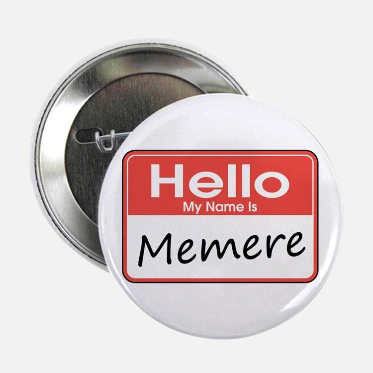 """Hello, My name is Memere 2.25"""" Button"""