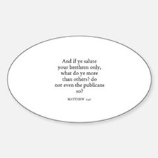 MATTHEW 5:47 Oval Decal