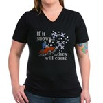 If It Snows Women's V-Neck Dark T-Shirt