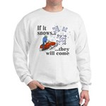 If It Snows Sweatshirt