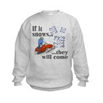 If It Snows Kids Sweatshirt