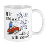 If It Snows Mug