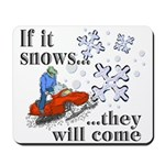 If It Snows Mousepad